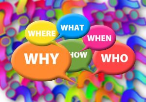 Why, where, what, when, who, and how.