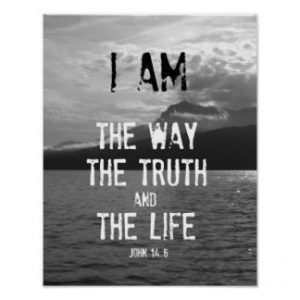 I AM the way, the truth, and the life.